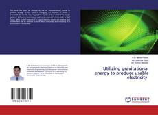 Обложка Utilizing gravitational energy to produce usable electricity.