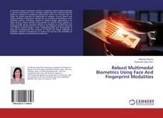 Bookcover of Robust Multimodal Biometrics Using Face And Fingerprint Modalities