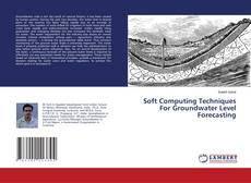 Bookcover of Soft Computing Techniques For Groundwater Level Forecasting