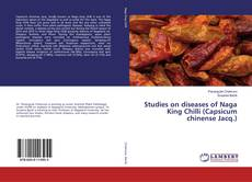 Bookcover of Studies on diseases of Naga King Chilli (Capsicum chinense Jacq.)
