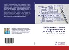 Bookcover of Antecedents of Teacher Empowerment in a Secondary Public School