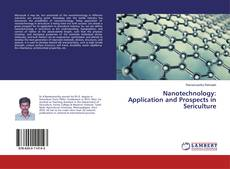 Capa do livro de Nanotechnology: Application and Prospects in Sericulture
