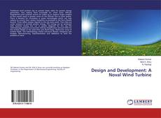 Copertina di Design and Development: A Noval Wind Turbine