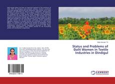 Обложка Status and Problems of Dalit Women in Textile Industries in Dindigul