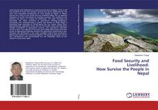 Bookcover of Food Security and Livelihood: How Survive the People in Nepal