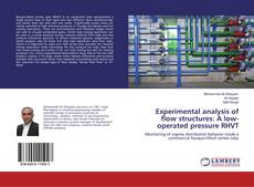 Bookcover of Experimental analysis of flow structures: A low-operated pressure RHVT