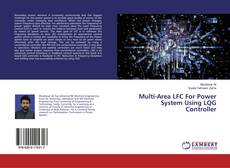 Bookcover of Multi-Area LFC For Power System Using LQG Controller