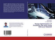 Bookcover of Design Optimization of Prosthesis Hip Joint using FEM and TAGUCHI
