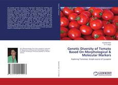 Bookcover of Genetic Diversity of Tomato Based On Morphological & Molecular Markers