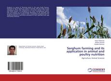 Bookcover of Sorghum farming and its application in animal and poultry nutrition