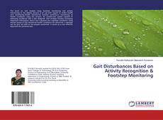Bookcover of Gait Disturbances Based on Activity Recognition & Footstep Monitoring