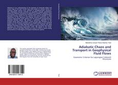 Обложка Adiabatic Chaos and Transport in Geophysical Fluid Flows