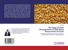 Bookcover of The Saga of Poor Management of FRA Maize Procurement Process