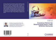 Bookcover of Inventory Policies for Deteriorating Items under Different Demands