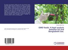 Bookcover of GMO foods: A legal analysis between EU and Bangladeshi law.