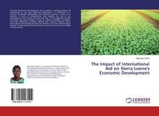 Bookcover of The Impact of International Aid on Sierra Leone's Economic Development