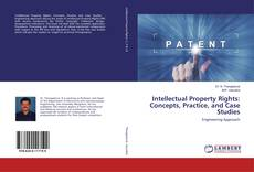Bookcover of Intellectual Property Rights: Concepts, Practice, and Case Studies