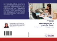 Couverture de Motherhood and a Successful Career
