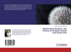 Bookcover of Multimodal Analysis: The Theory of Analysis Verbal and Visual Text