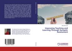 Bookcover of Improving Teaching and Learning Through Synoptic Assessment