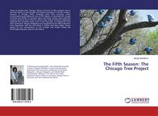Bookcover of The Fifth Season: The Chicago Tree Project