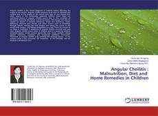 Bookcover of Angular Cheilitis : Malnutrition, Diet and Home Remedies in Children