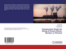 Bookcover of Comparative Study for Siting of Power Plants: Nuclear vs Thermal