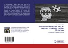 Bookcover of Theoretical Domains and Au Courant Trends in English Literature