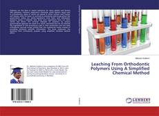 Portada del libro de Leaching From Orthodontic Polymers Using A Simplified Chemical Method