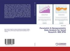 Bookcover of Parametric & Nonparametric Data Analysis for Social Research: IBM SPSS