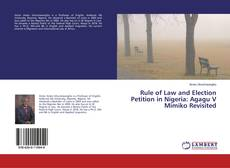 Rule of Law and Election Petition in Nigeria: Agagu V Mimiko Revisited kitap kapağı