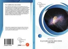 Bookcover of À la cueillette des voies lactées