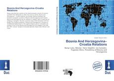 Bookcover of Bosnia And Herzegovina–Croatia Relations