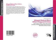 Portada del libro de Alleged Natural Born Killers Copycat Crimes
