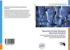 Borítókép a  Bavarian Ersatz Division (German Empire) - hoz