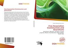 Bookcover of Free Association (Communism and Anarchism)