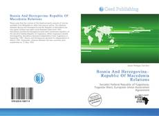 Bookcover of Bosnia And Herzegovina–Republic Of Macedonia Relations