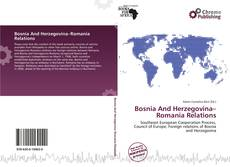 Bookcover of Bosnia And Herzegovina–Romania Relations