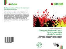 Dialogue-Assisted Visual Environment for Geoinformation kitap kapağı