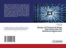 Bookcover of Design of Compact H-Shape Microstrip Filter for Multiband Application