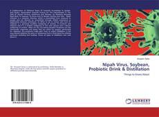 Couverture de Nipah Virus, Soybean, Probiotic Drink & Distillation