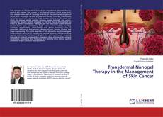 Capa do livro de Transdermal Nanogel Therapy in the Management of Skin Cancer