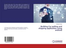Bookcover of Building Car polling and shipping application using android