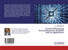 Bookcover of Current Differencing Transconductance Amplifier And Its Applications