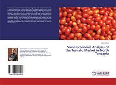 Bookcover of Socio-Economic Analysis of the Tomato Market in North Tanzania
