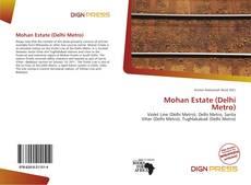 Bookcover of Mohan Estate (Delhi Metro)