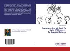 Bookcover of Brainstorming Method To Build Willingness To Express Opinion