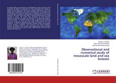 Bookcover of Observational and numerical study of mesoscale land and sea breezes