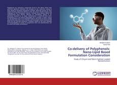 Copertina di Co-delivery of Polyphenols: Nano-Lipid Based Formulation Consideration