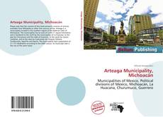 Bookcover of Arteaga Municipality, Michoacán